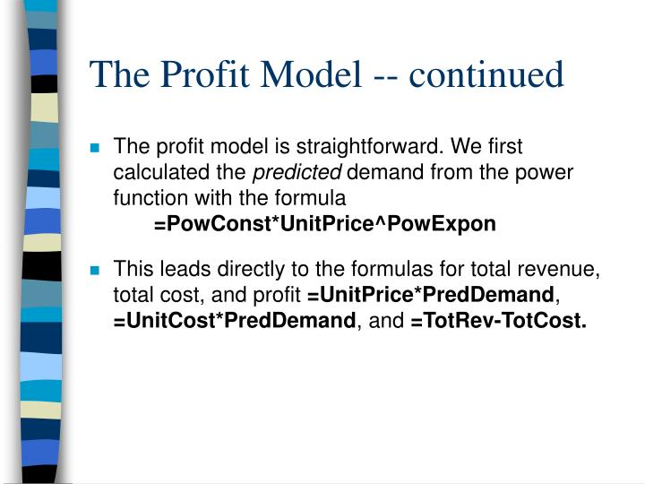 The Profit Model -- continued