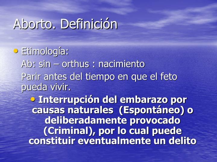 Aborto. Definición