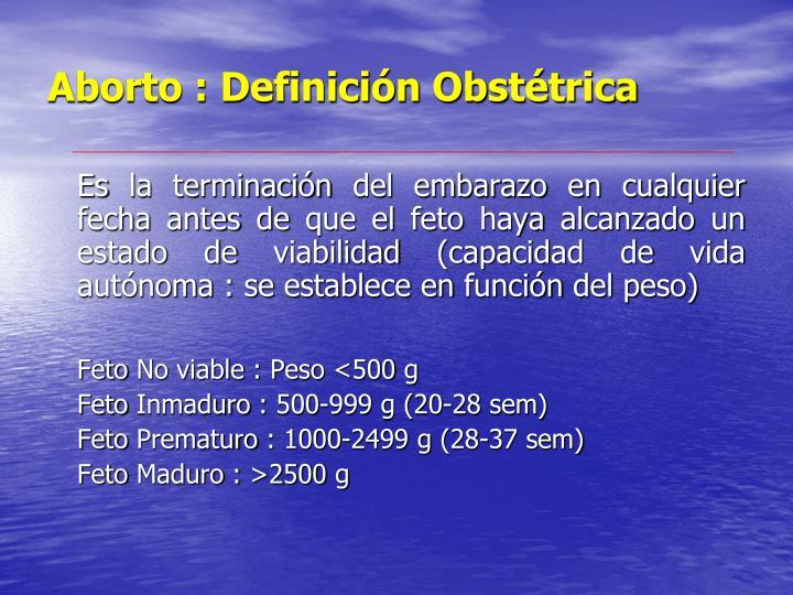 Aborto : Definición Obstétrica