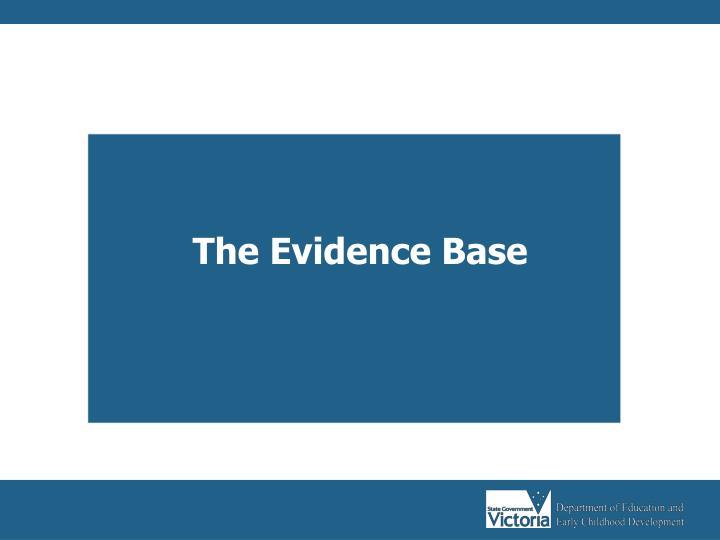 The Evidence Base