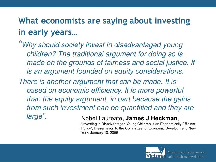 What economists are saying about investing in early years…