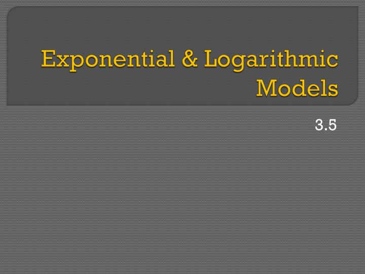 Exponential logarithmic models