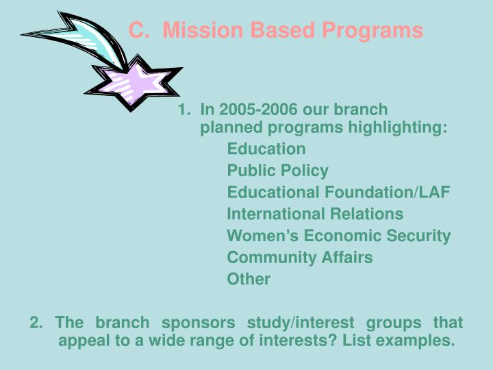 C.  Mission Based Programs