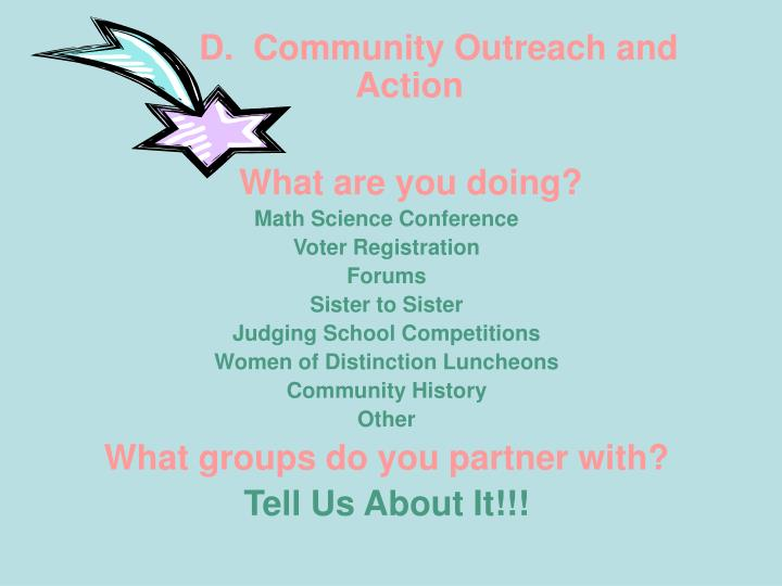 D.  Community Outreach and Action