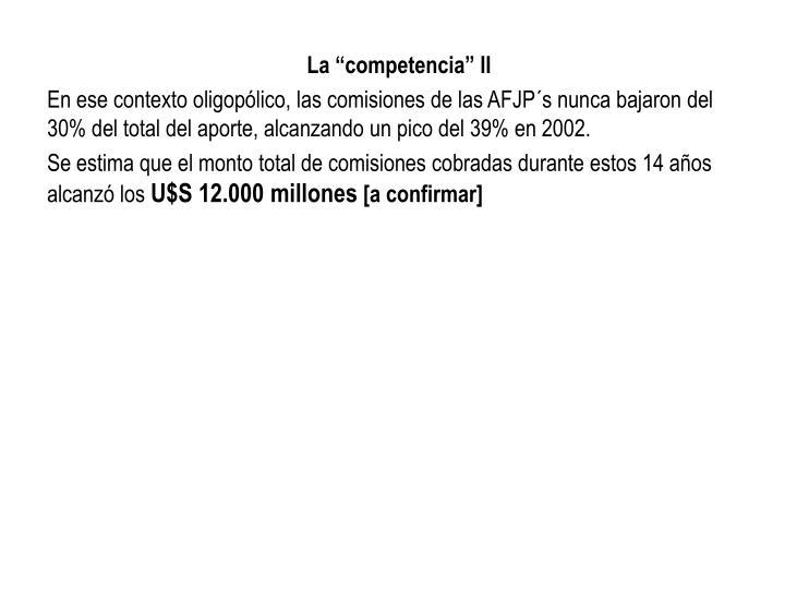 """La """"competencia"""" II"""