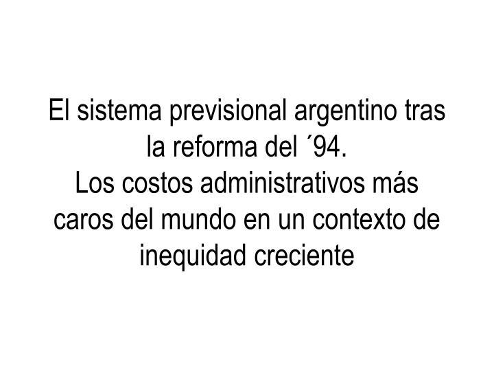 El sistema previsional argentino tras la reforma del ´94.
