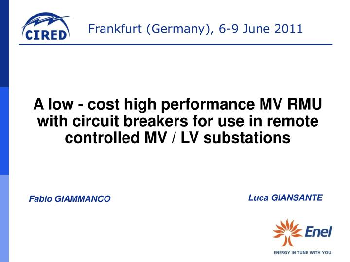 A low - cost high performance MV RMU with circuit breakers for use in remote controlled MV / LV subs...