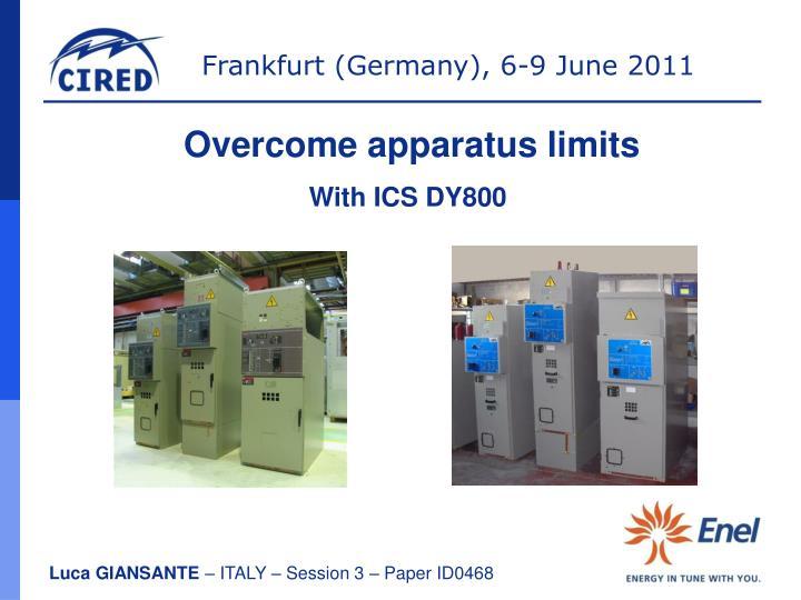 Overcome apparatus limits