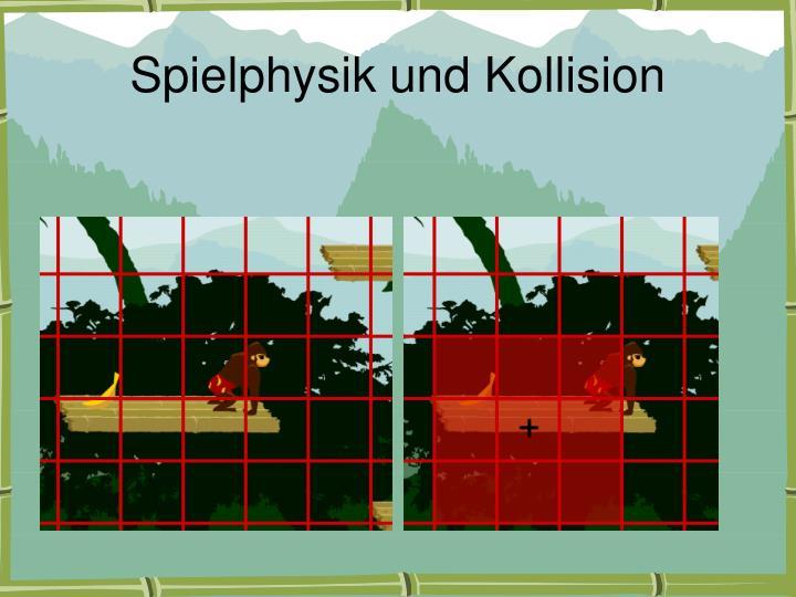 Spielphysik und Kollision
