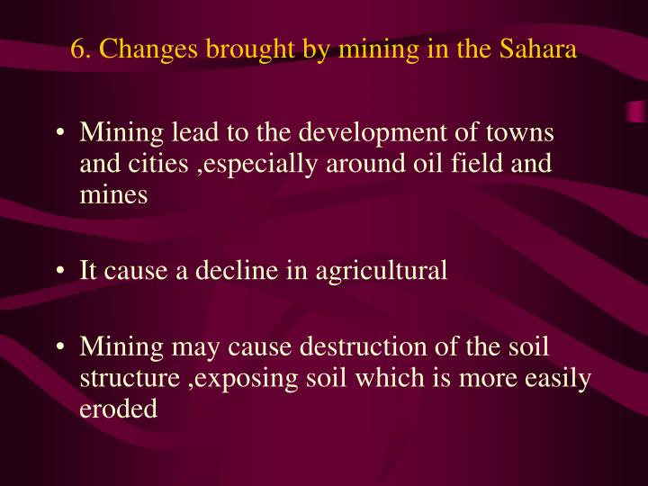 6. Changes brought by mining in the Sahara