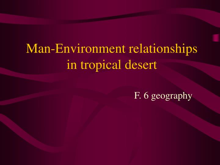 Man environment relationships in tropical desert