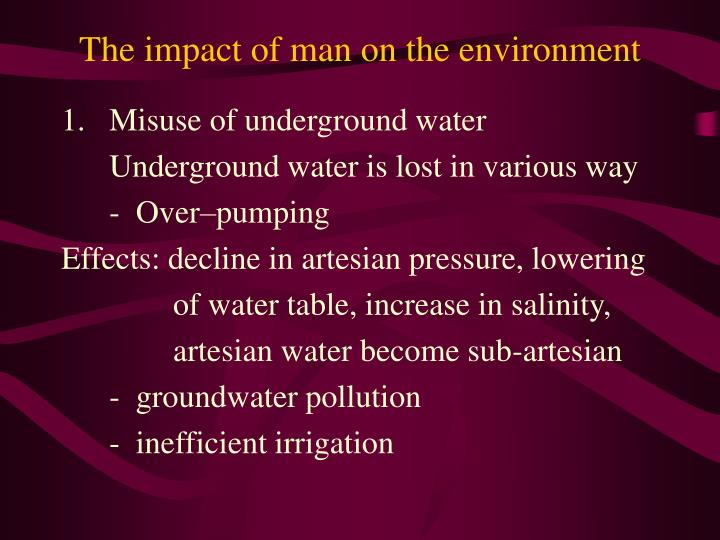 The impact of man on the environment