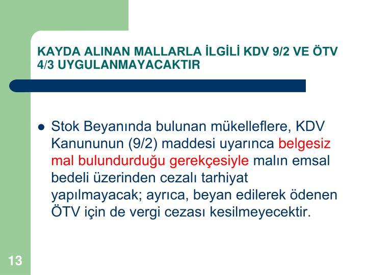 KAYDA ALINAN MALLARLA LGL KDV 9/2 VE TV 4/3 UYGULANMAYACAKTIR