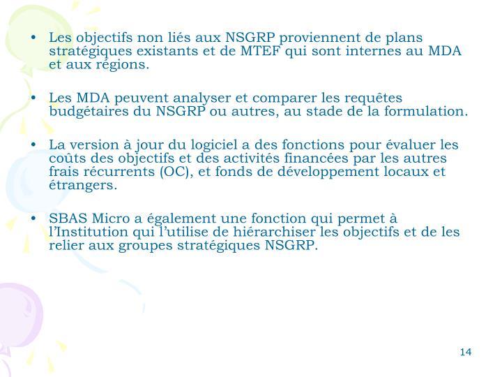 Les objectifs non liés aux NSGRP proviennent de plans stratégiques existants et de MTEF qui sont internes au MDA et aux régions.