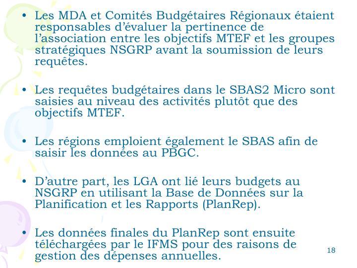 Les MDA et Comités Budgétaires Régionaux étaient responsables d'évaluer la pertinence de l'association entre les objectifs MTEF et les groupes stratégiques NSGRP avant la soumission de leurs requêtes.