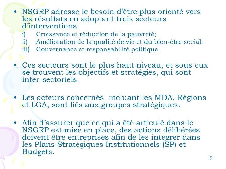 NSGRP adresse le besoin d'être plus orienté vers les résultats en adoptant trois secteurs d'interventions: