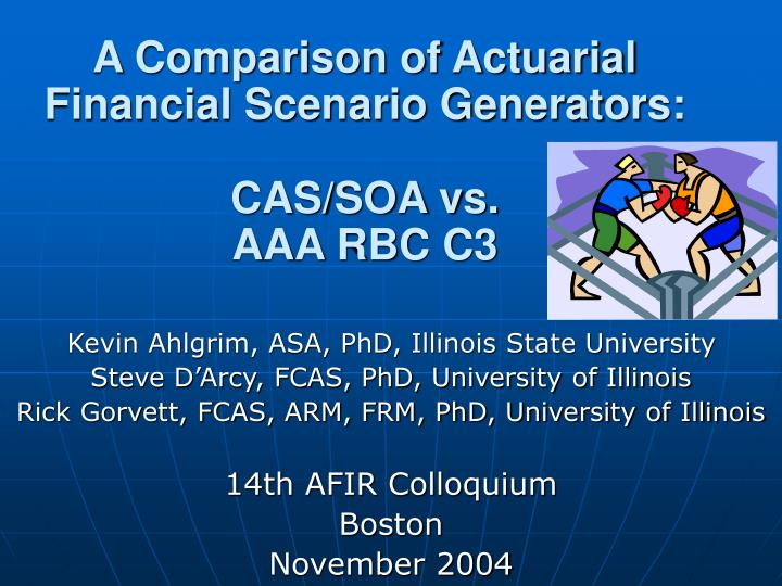 A comparison of actuarial financial scenario generators cas soa vs aaa rbc c3