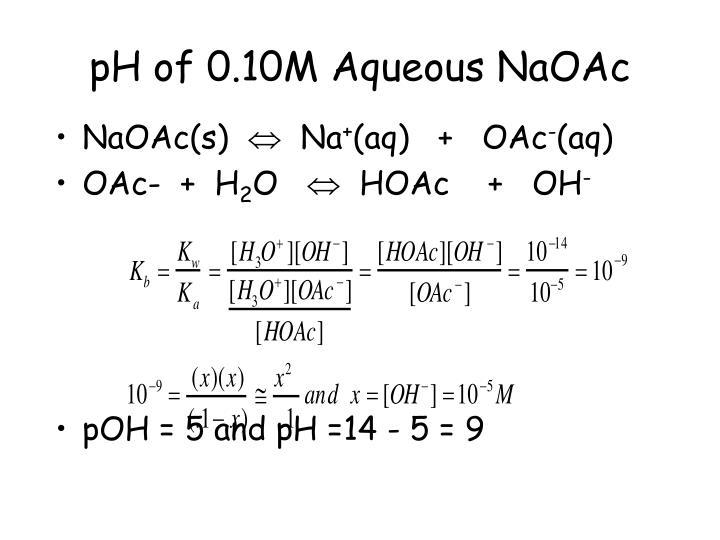 pH of 0.10M Aqueous NaOAc