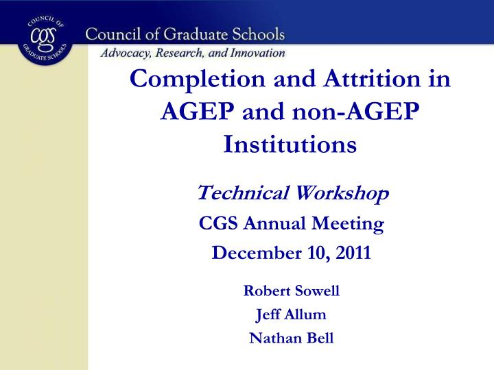Completion and attrition in agep and non agep institutions