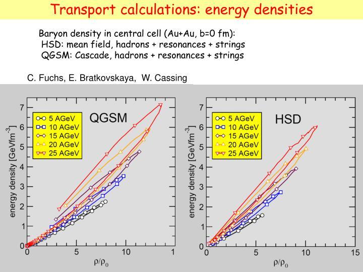 Transport calculations: energy densities