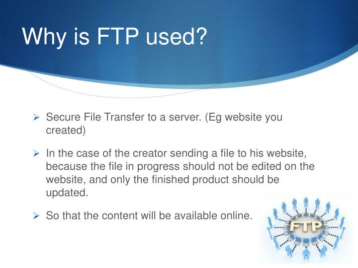 Why is FTP used?