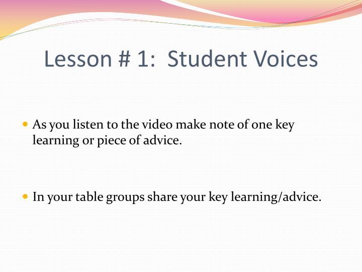 Lesson # 1:  Student Voices