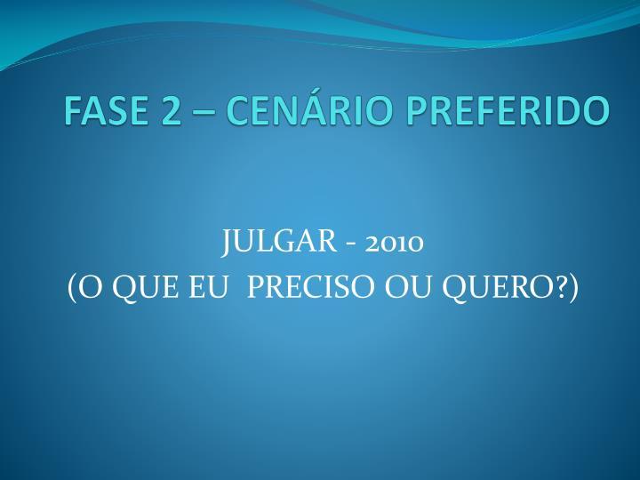 FASE 2 – CENÁRIO PREFERIDO