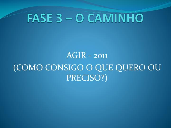 FASE 3 – O CAMINHO
