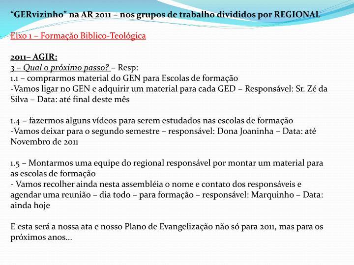 """""""GERvizinho"""" na AR 2011 – nos grupos de trabalho divididos por REGIONAL"""