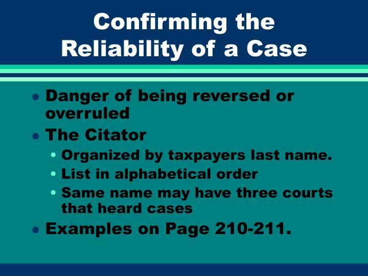 Confirming the Reliability of a Case