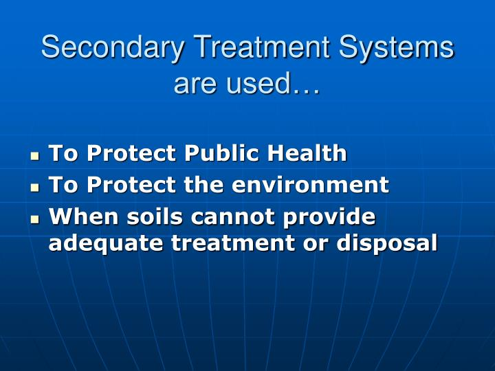 Secondary Treatment Systems are used…