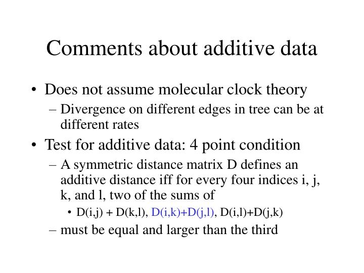 Comments about additive data