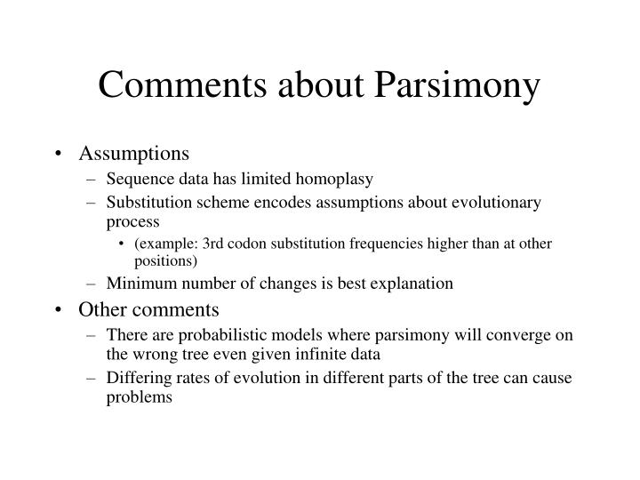 Comments about Parsimony