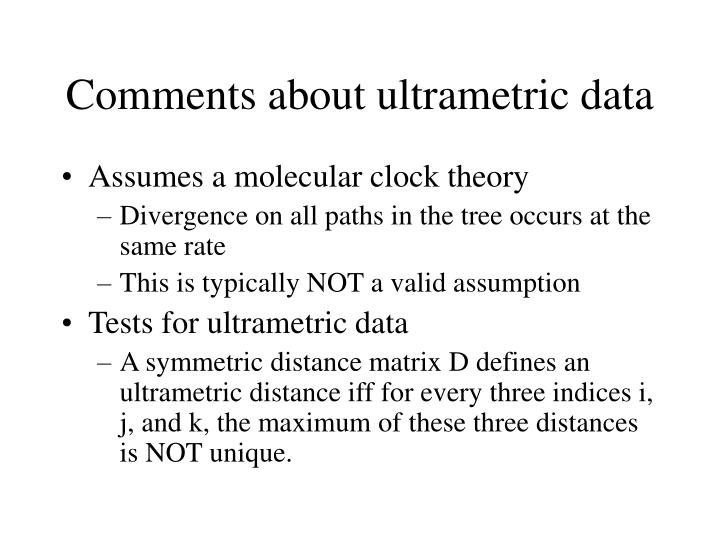 Comments about ultrametric data