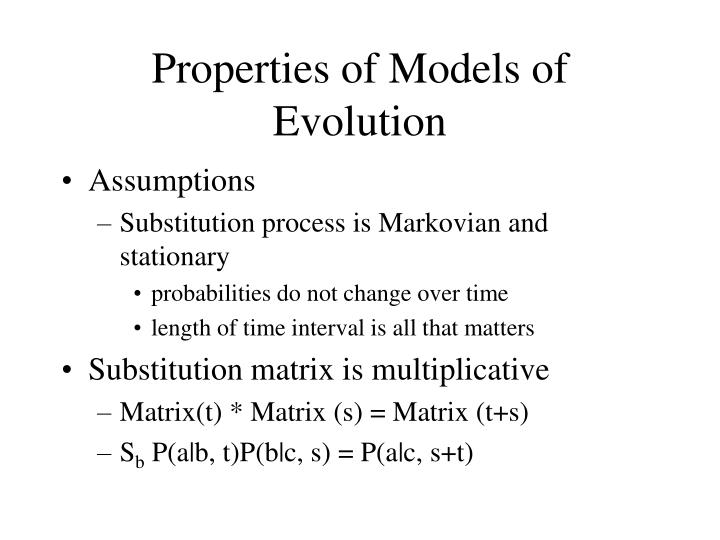 Properties of Models of Evolution