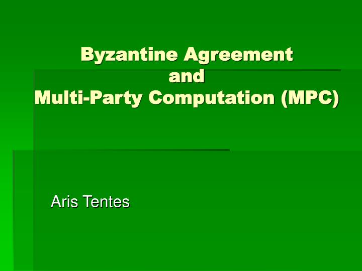 byzantine agreement and multi party computation mpc