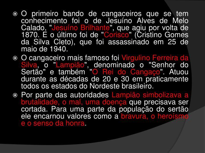 """O primeiro bando de cangaceiros que se tem conhecimento foi o de Jesuíno Alves de Melo Calado, """""""