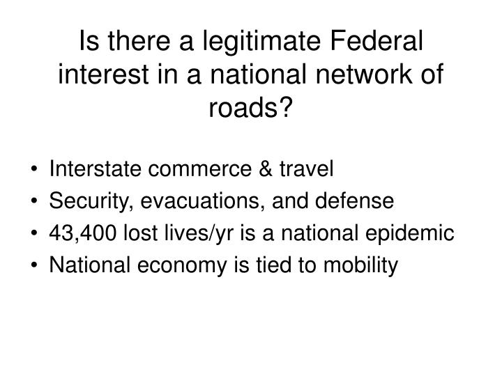 Is there a legitimate Federal interest in a national network of roads?