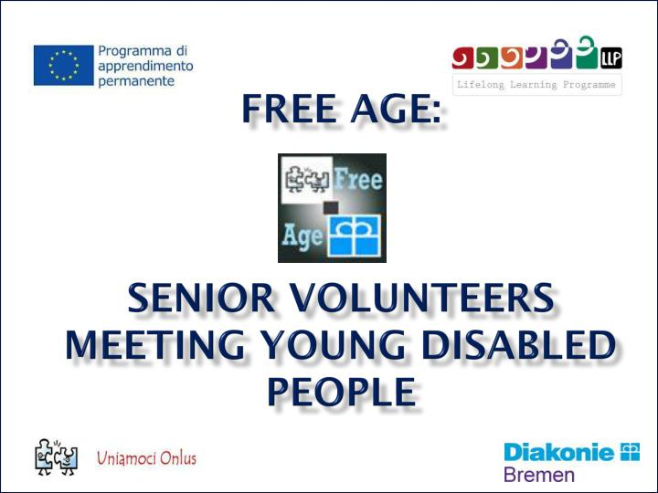 Free age senior volunteers meeting young disabled people