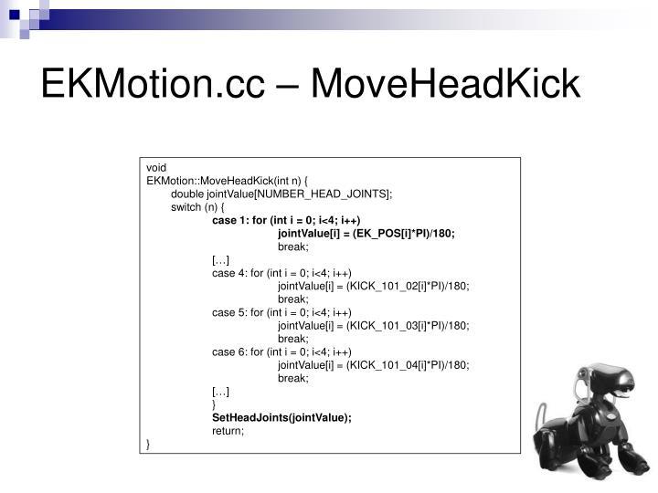 EKMotion.cc – MoveHeadKick
