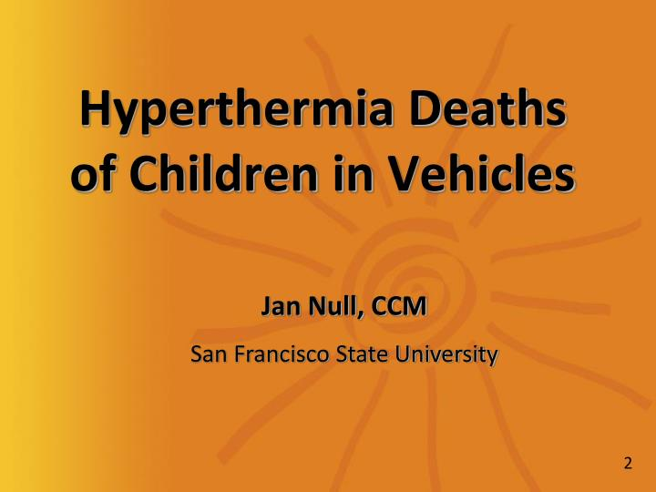 Hyperthermia deaths of children in vehicles