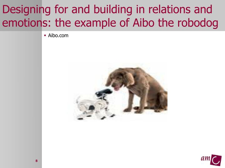 Designing for and building in relations and emotions: the example of Aibo the robodog