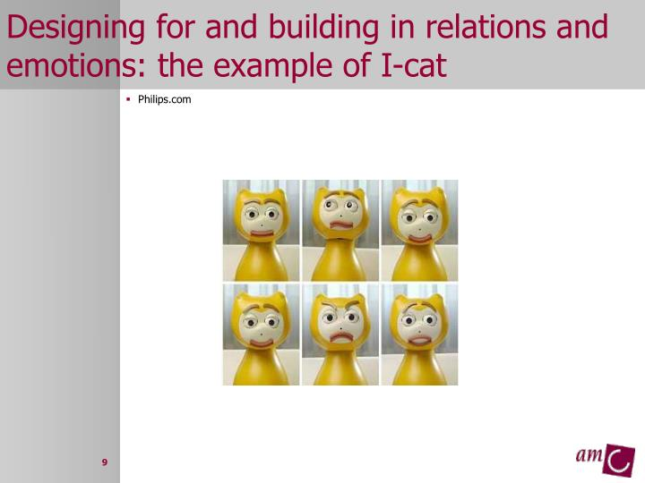 Designing for and building in relations and emotions: the example of I-cat