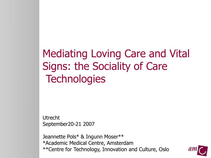 Mediating Loving Care and Vital Signs: the Sociality of Care