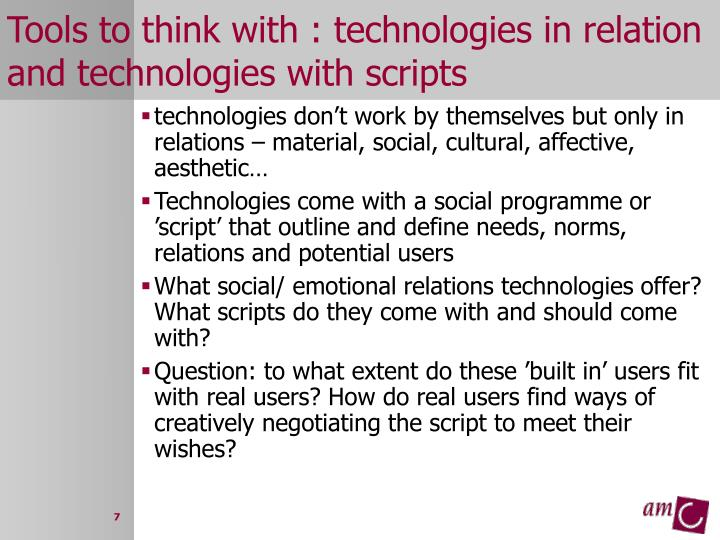 Tools to think with : technologies in relation and technologies with scripts