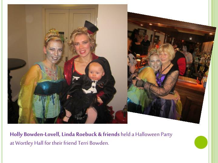Holly Bowden-Lovell, Linda Roebuck & friends