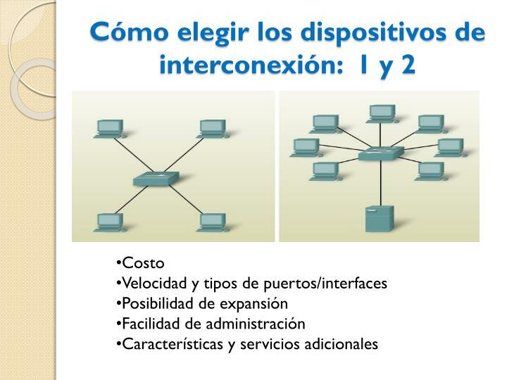Cómo elegir los dispositivos de interconexión:  1 y 2