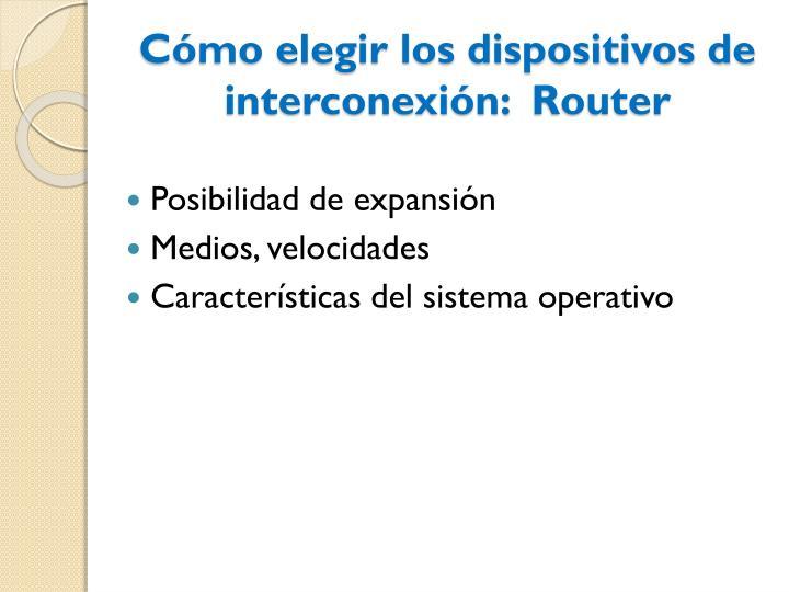 Cómo elegir los dispositivos de interconexión: