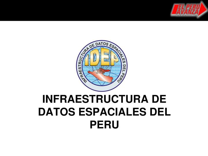 INFRAESTRUCTURA DE DATOS ESPACIALES DEL PERU