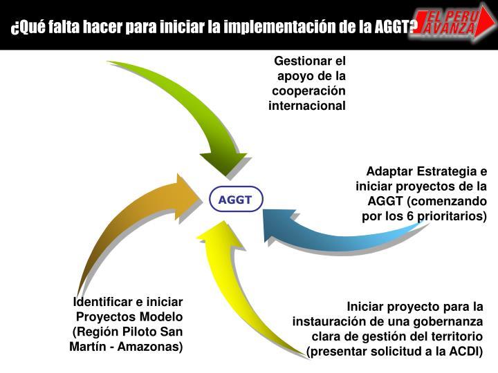 ¿Qué falta hacer para iniciar la implementación de la AGGT?